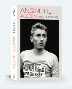 Paul Fournel | Anquetil alleen